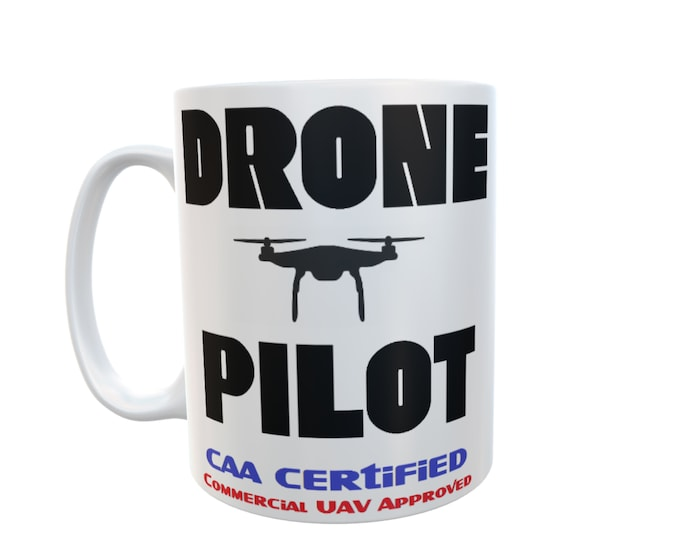 Drone Pilot Mug CAA Certified Commercial UAV approved Drone Pilot Novelty Personalised White Ceramic 11oz Mug #Drones