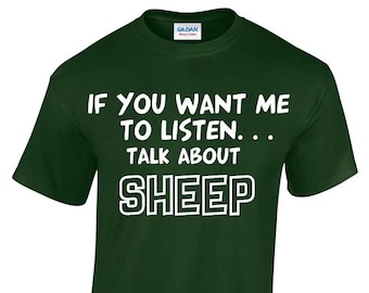 83a2ee4a If You Want Me To Listen... Talk About Sheep Funny T-shirt, Crew Neck Tshirt  In Multiple Colours MT174