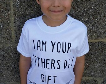 Father's Day Gift, Fathers Day, Boys T-shirt, Girls T-shirt, I am your fathers day gift, Slogan T-Shirt, Photo Prop, Photoshoot