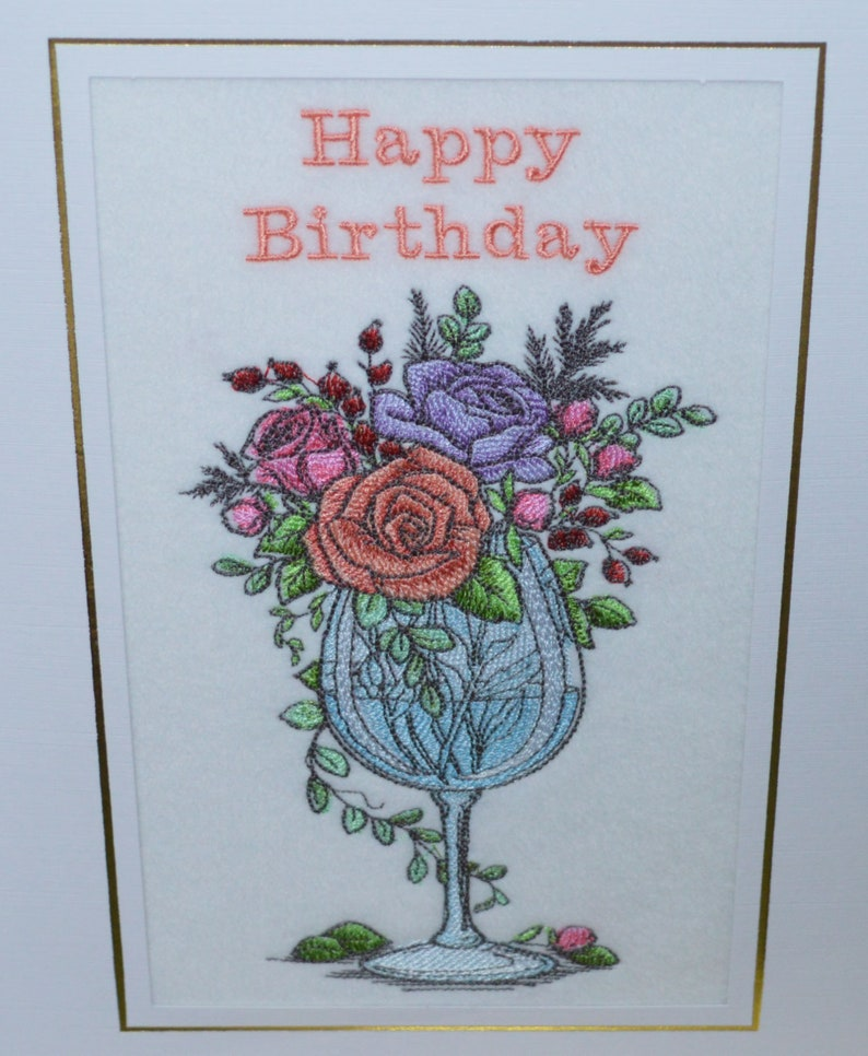 A New Machine Embroidered Large Hand Finished Birthday Card Flowers In Wine Glass.