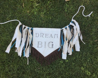 Dream big banner-birthday banner, boho chic teepee topper, pow wow, Tribal theme banner, woodland, camping, garland,prop
