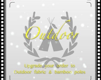 Upgrade to outdoor teepee with outdoor fabric and bamboo poles
