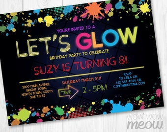 Let's Glow Invitations Dark Party Invite Birthday Any Age INSTANT DOWNLOAD Neon Paint Girls Boys Customize Personalize Editable Printable