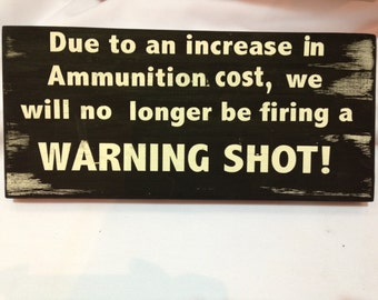 "/""Due to price increase of ammo.../"" Fun metal plaque tin sign"