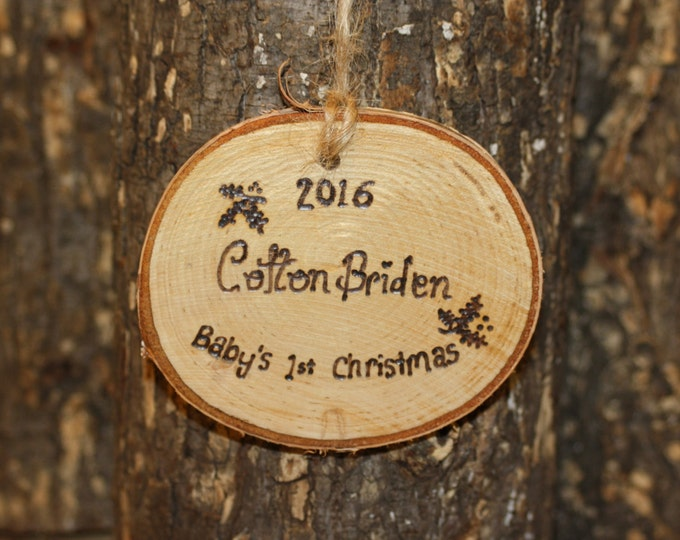 Personalized First Christmas - Personalize Baby's First Christmas Ornament- Made of natural rustic wood and woodburned with your baby's name