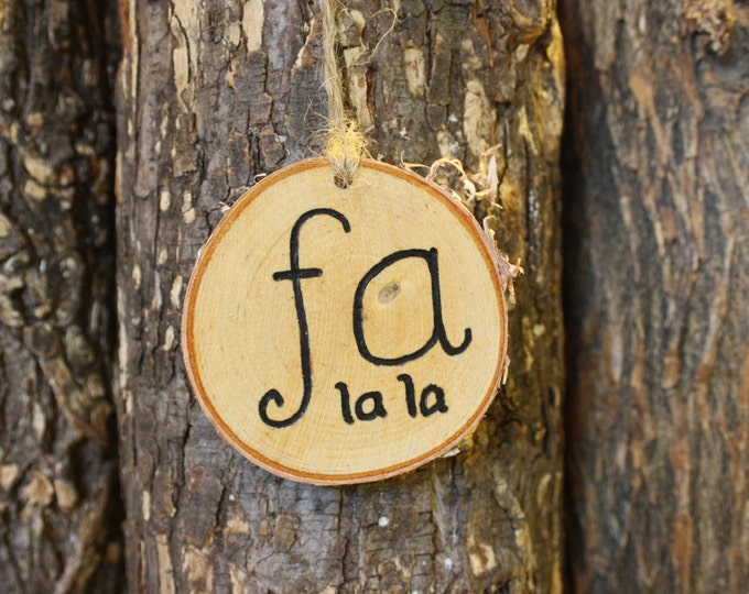 Log Slice Ornament - Fa La La - hand woodburned