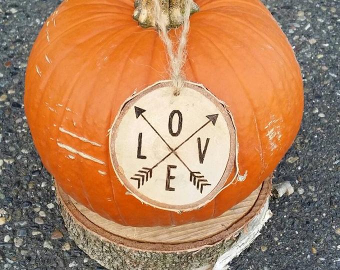 Rustic love Ornament - LOVE Arrows Ornament- Birch Log Slice- Hand-woodburned