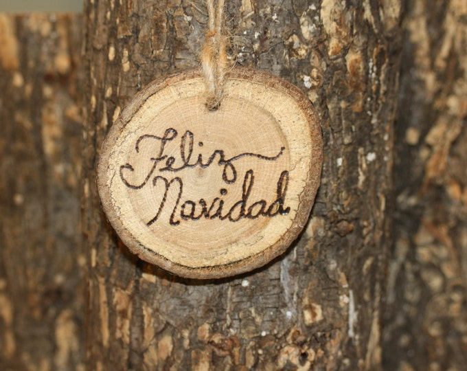 Log Slice Ornament -- Feliz Navidad -- hand woodburned