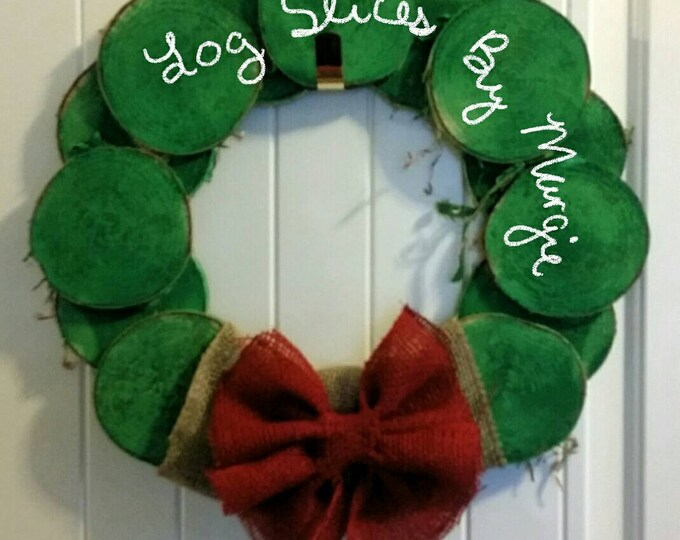 Wood Slice Wreath - Painted Green Christmas Wreath Log Slices