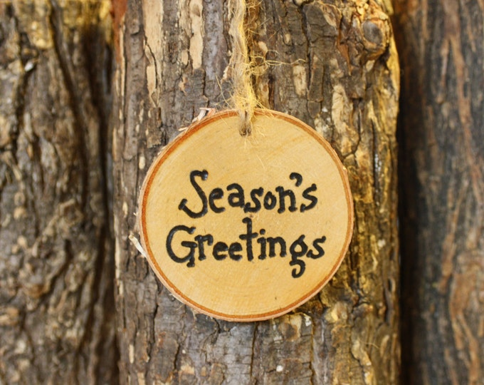 Season's Greetings Ornament - Log Slice Ornament - Season's Greetings - hand woodburned