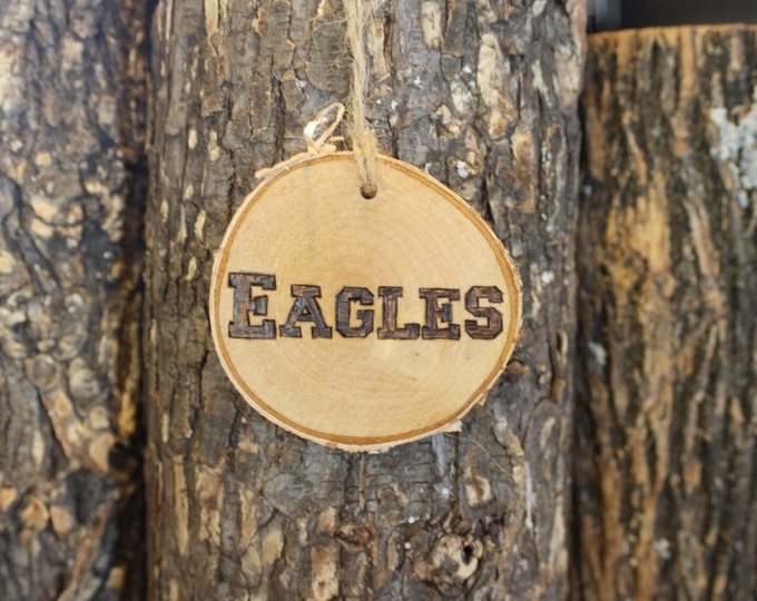 Philadelphia Eagles Ornament - Hand-woodburned Log Slice Ornament- BLOCK LETTERS- Eagles