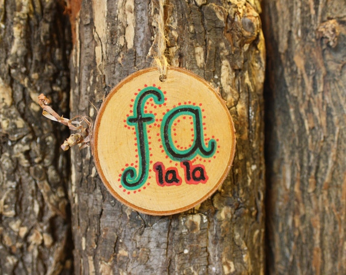 Log Slice Ornament - Fa La La - hand woodburned and painted