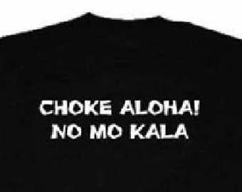 e00d7d2fdb No Mo Kala. T-shirt Funny Hilarious Hawaiian Pidgin Hawaii Tee Shirt