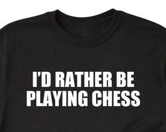 82c5c1002 I'd Rather Be Playing Chess T-shirt Chess Shirt Chessmaster Chessplayer
