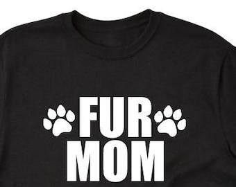 Fur MomT-shirt Dog Cat Animal Lover Fur Mommy Tee Shirt