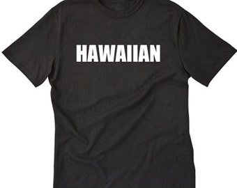 4c377eb8 Hawaiian T-shirt Funny Hilarious Hawaiian Pidgin Hawaii Tee Shirt