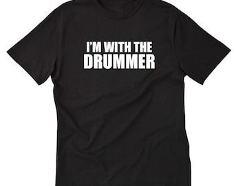 im dating the drummer shirt