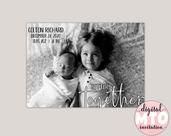 BETTER TOGETHER - Baby Birth Announcement, Girl Birth Announcement, Baby Boy Announcement, Photo Birth Announcement, Printable Announcement