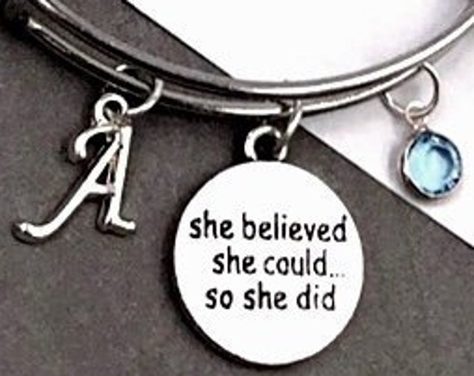 She Believed She Could So She Did Bracelet, Inspirational Jewelry Gifts for Women and Girls, Personalized Silver Initial Birthstone Bangle