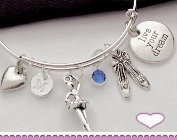 Live Your Dream Ballerina Bracelet, Inspirational Ballerina Jewelry, Ballet Coach Gift, Dance Team, Personalized Initial Birthstone Bangles