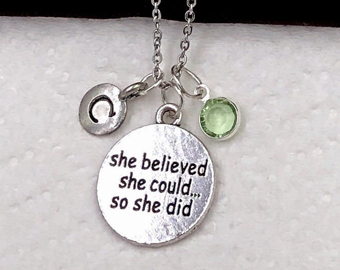 """Inspirational Jewelry, """"She Believed She Could So She Did"""" Necklace, Gifts for Women and Girls, Personalized Birthstone Initial Necklace"""