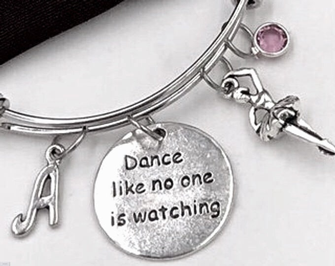 Dance Like No One Is Watching Ballerina Bracelet, Inspirational Ballerina Jewelry, Ballet Dance Gift, Personalized Initial Birthstone Bangle