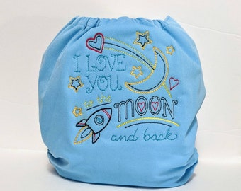 I Love You To The Moon And Back Cloth Diaper - One Size Diaper - Embroidered Pocket Nappy - Embroidered Bloomers - Funny Diaper Cover