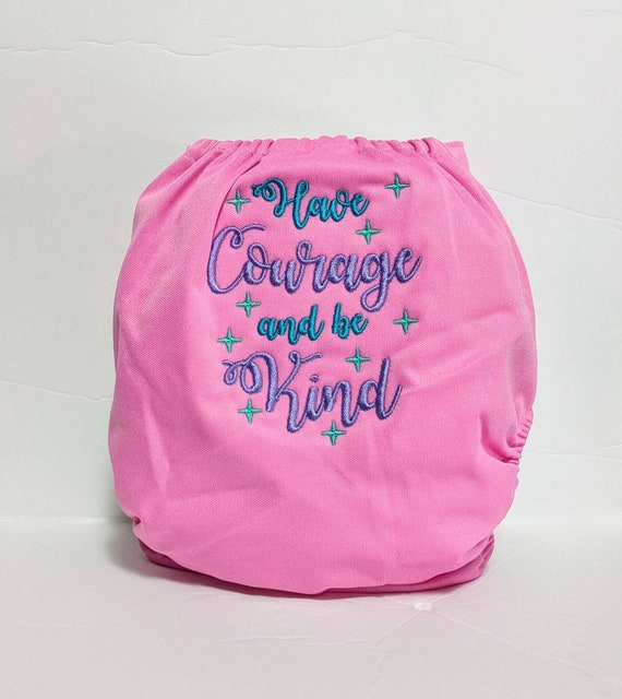 One Size Diaper Girl Diaper Embroidered Pocket Nappy Have Courage and Be Kind Cloth Diaper Embroidered Bloomers Funny Diaper Cover