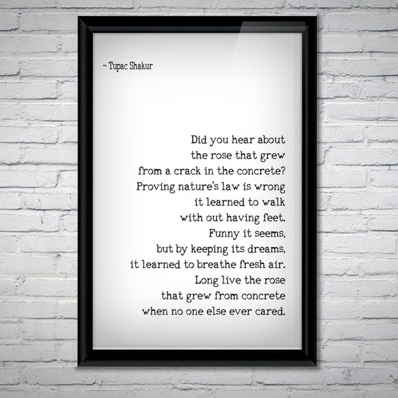 Poem Print Tupac Poster A Rose That Grew From Concrete Poem Typography Inspirational Quotes Wall Art Dorm Decor Hip Hop Rap Lyrics
