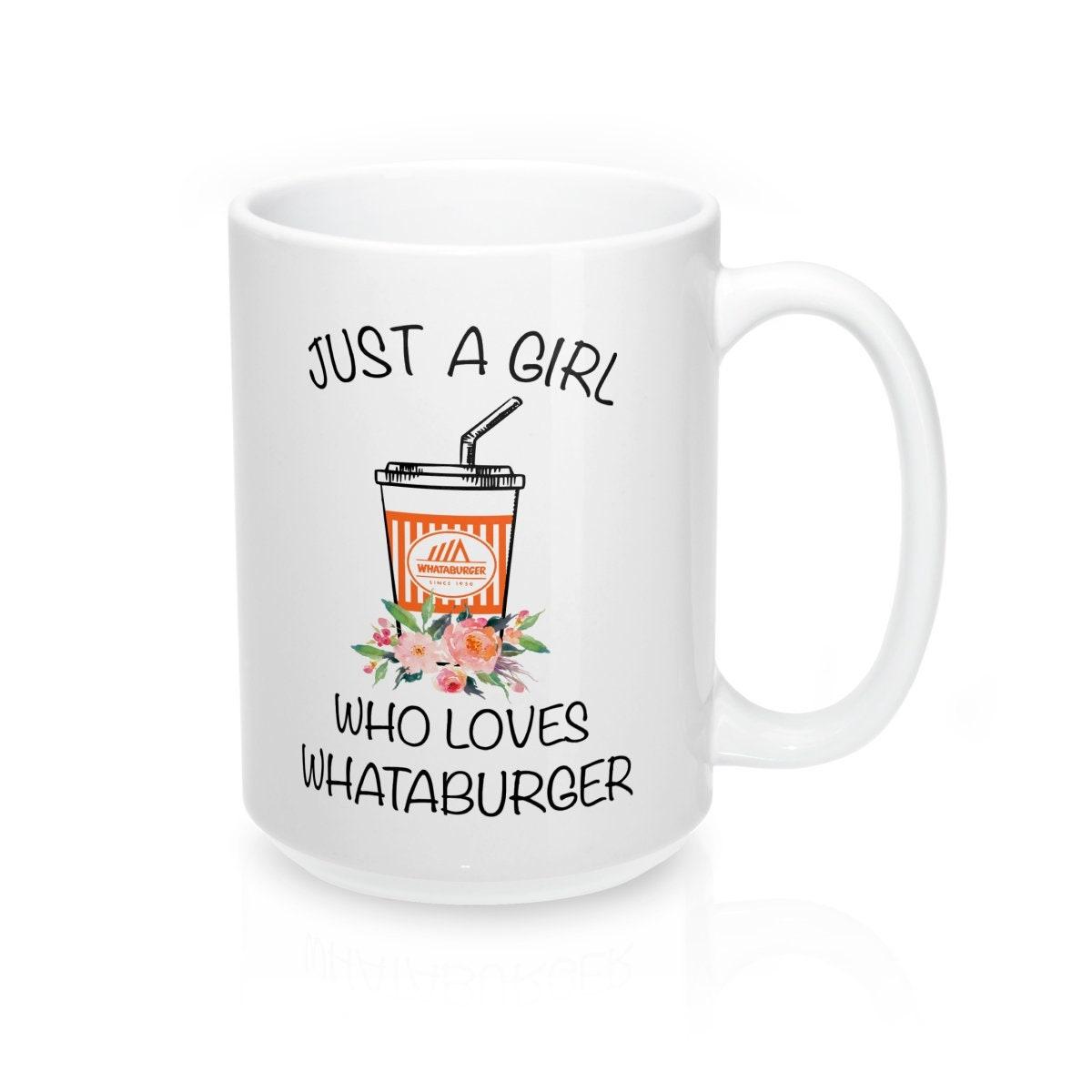 Whataburger Whataburger mug Just a girl mug Just a girl who | Etsy