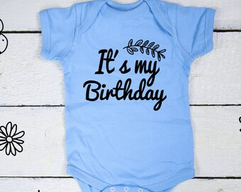 It's my Birthday, First Birthday Shirt, 1st Birthday Shirt, 1 Birthday Shirt, 1st Birthday Outfit, First Birthday Outfit, Birthday Bodysuit