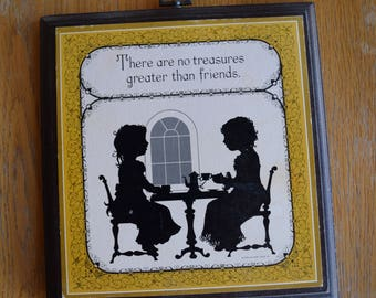 Vintage Wooden Hallmark Friends Plaque There are No Treasures Greater Than Friends Girlfriends Girls Tea Party Silhouettes Display Decor