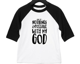 """Toddler """"Nothings Impossible With My God"""" Baseball Tee (2T-5T) Boys baseball tee, Girls baseball tee, Luke 1 37 shirt, Kids christian tee,"""