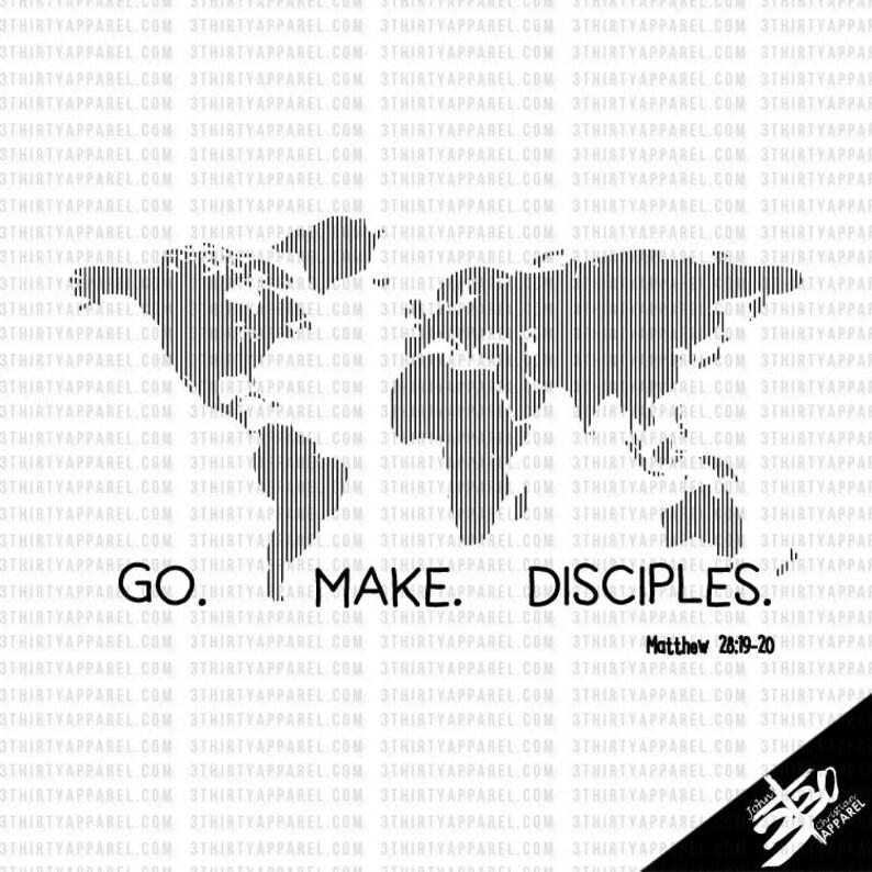 Go Make Disciples Christian Shirt Bible Verse Shirt Etsy