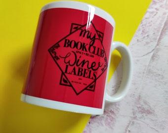 My Book club only read wine Labels, ceramic Mug