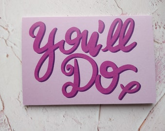 You'll Do Pink Greeting Card