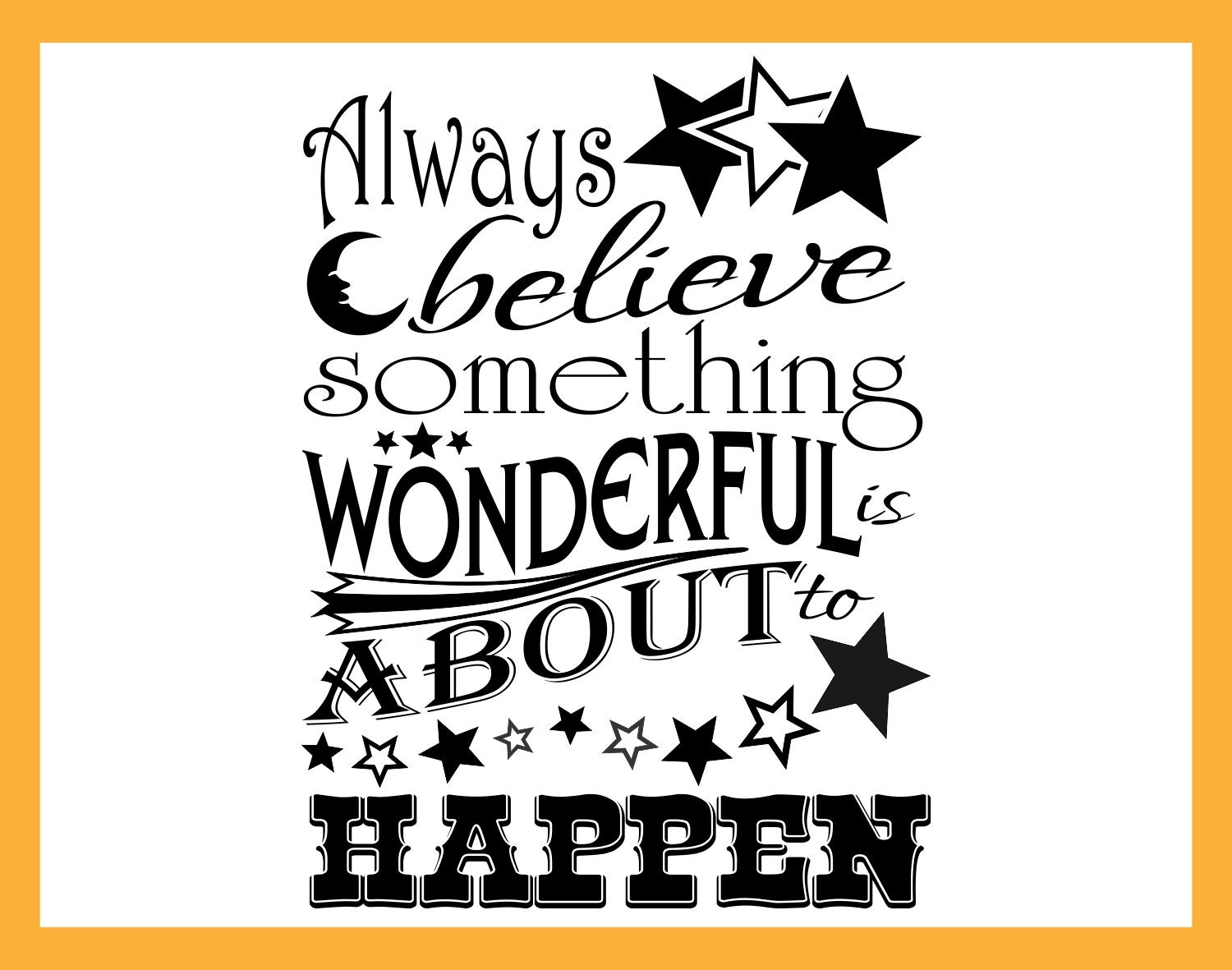 Always believe something wonderful is about to happen vinyl decal saying wall