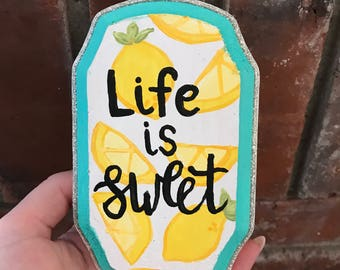 Life is sweet wood sign