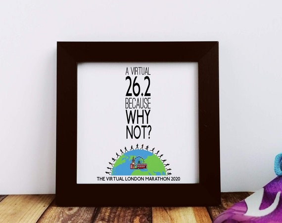 Virtual London Marathon Gift - Why not? - Small Framed Print. Marathoner Gift, Runner Gift, Running Buddy Gift, London Marathon 2020