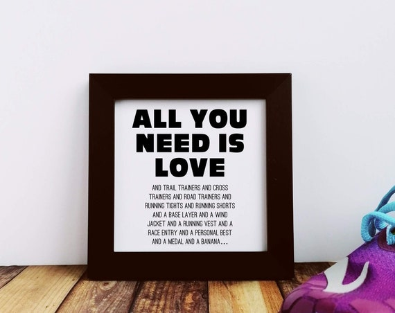 Running Gift - All you need is Love, Small Framed Print, Runner Gifts for Women, Running Wall Art, Funny Running Gift, Gift for Runner