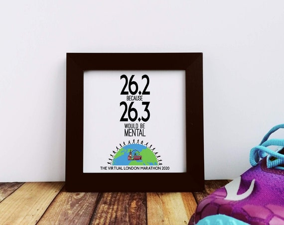 Virtual London Marathon Gift - 26.2 because...Small Framed Print. Marathoner Gift, Runner Gift, Running Buddy Gift,  London Marathon 2020