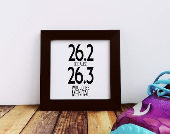 Marathon Gifts - 26.2 because..Small Framed Print. Marathoner Gift. Running Wall Art. Marathon Print, Marathon Runner, Funny Marathon Gift