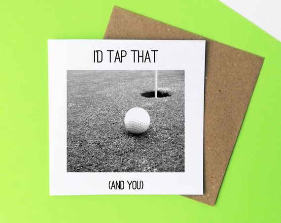 I'd Tap That. Golf Card. Golfer Card, Card for Golfer, Valentines Card. Golf Valentine, Golf Lover, Golf Valentine