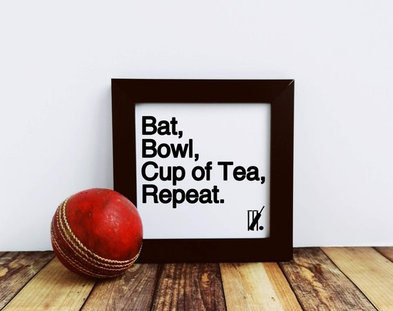 Cricket Gift - Bat, Bowl, Cup of Tea, Repeat. Small Print. Cricket Wall Art. Cricket Art Print, Cricket Lover Gift. Cricket Player Gift