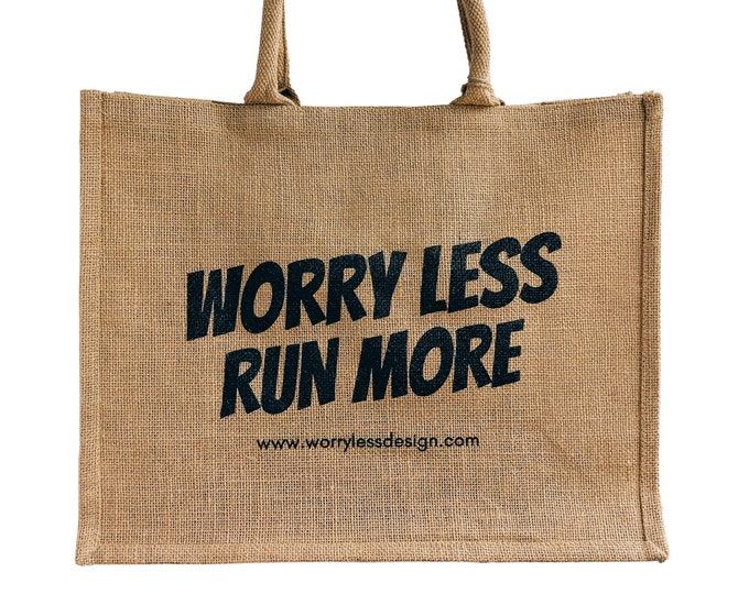 ADD ON - Worry Less Run More - Large Jute Tote Bag