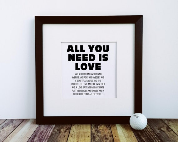 Golf Gift - All you need is love and GOLF!.. Large Framed Print, Golf Gifts for Men, Golf gifts for Dad, Gift for Golf Lover, Golf Coach