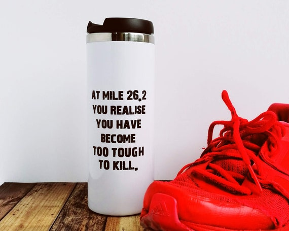 Marathoner Gift - At mile 26.2.... Travel Mug. Marathon Training Gift, Marathon Runner Gift.