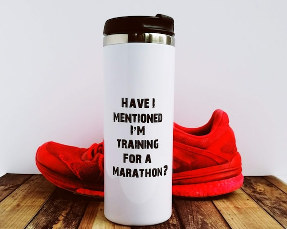 Have I mentioned...? Travel Mug. Running Gift. Marathon thermal. Gift for Runner. Funny Marathon. Marathon Gift. Runner Mug, Running Gifts.