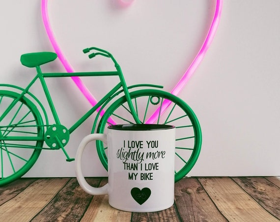 Cycling Gifts - I love you slightly more/MY Bike. Bike Gifts, Cyclist Birthday, Cycling Gifts for Men, Cycling Mug, Cyclist Love gift