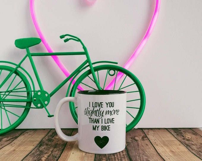 Mug - I love you slightly more/MY Bike - Gifts for Bikers